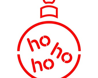 Christmas Ho Ho Ho Bauble Stencil - Wall Art Stencil in reusable Mylar, wall art, small to large stencils up to 19.5 x 27.5 inches.