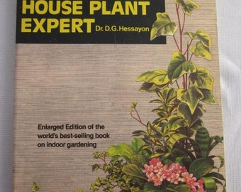 1980 The HOUSE PLANT EXPERT Dr. D.G. Hessayon Indoor Gardening Vintage Garden Book Pot Plants Cacti Potting Flowering