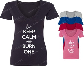 Keep Calm And Burn One Women's V-neck T-shirt Funny Shirts