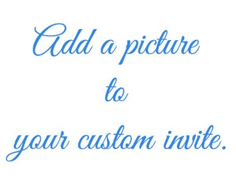 Add a picture to your custom invite.