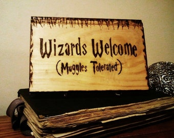 Funny Harry Potter Plaque, Humorous harry Potter door sign. Wizards Welcome (Muggles Tolerated)   Great gift idea for Harry Potter fan!