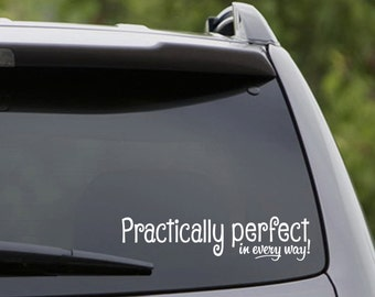 Vinyl Car Decal - Practically Perfect in Every Way! Mary Poppins - Nanny