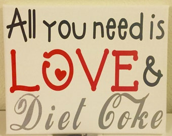 All You Need is Diet Coke Sign