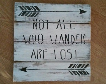 not all who wander are lost, handmade signs, gifts, arrows, quotes, Lord of the Rings, inspirational quotes, not all who wander, hobbit