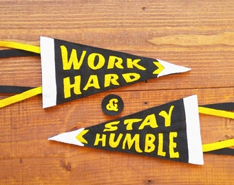 Work Hard & Stay Humble Pennant