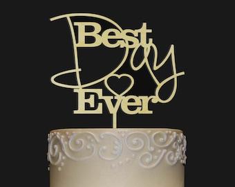 BEST DAY EVER Cake Topper  - Wedding - Anniversary - Valentine Day Topper - Wedding Keepsake - Photo Prop - Rustic Chic Wedding - Elegant