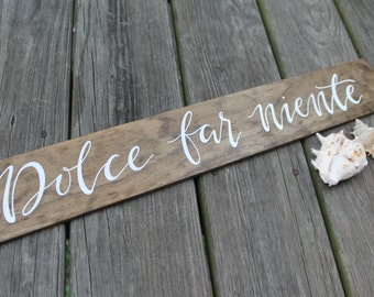 Hand lettered wood sign | Dolce far niente | hand painted quote sign