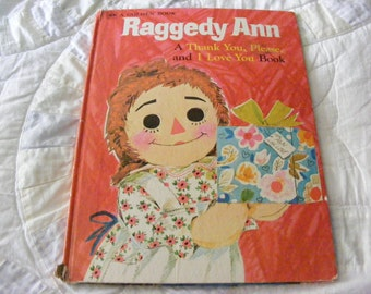 Vintage Raggedy Ann Book, A Thank You, Please, and I Love You Book, Golden Book