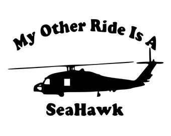 My Other Ride Is A SeaHawk Die-Cut Decal Car Window Wall Bumper Phone Laptop
