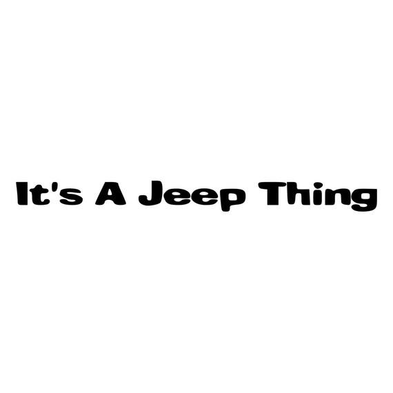 It's A Jeep Thing Die-Cut Decal Car Window Wall Bumper