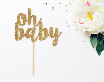 SALE - Oh Baby cake topper, Baby Shower Cake Topper, Gender Reveal Cake Topper, Baby Shower Decor, Oh Baby, Baby Boy or Girl Cake Topper