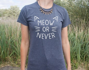 Meow Or Never T-shirt Top Fashion Blogger Funny Grunge Slogan Crazy Cat Lady