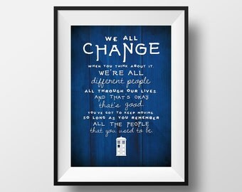 """Doctor Who Quote Print """"We all change"""""""