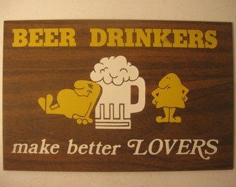 """Vintage Sign """"Beer Drinkers Make Better Lovers"""" Brown Yellow White"""