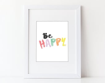 "Printable Art - ""Be Happy"" Watercolor Typography Art Print - Instant Download - Digital Download"