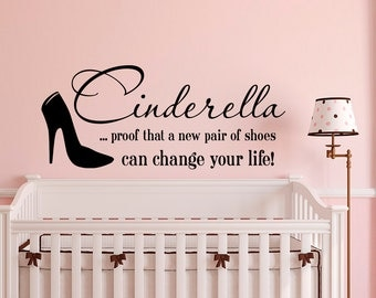 Wall Decal Quote Cinderella Proof That A New Pair Of Shoes Can Change Your Life Wall Decals Vinyl Stickers Nursery Girls Bedroom Decor Q087