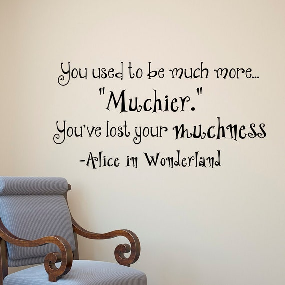 Quotes From Alice In Wonderland Adorable Wall Decals Quotes Alice In Wonderland You Used To Be Much