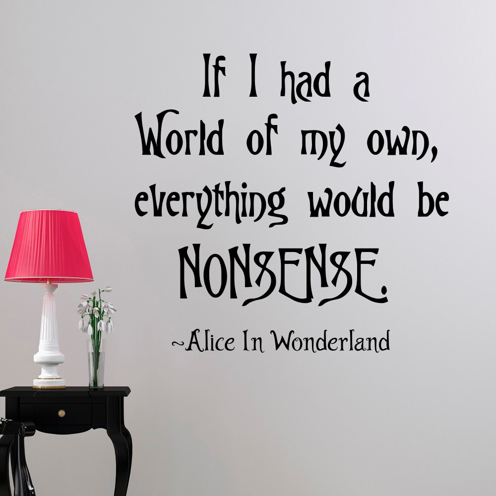 Quotes From Alice In Wonderland: Wall Decal Alice In Wonderland Quote If I Had A World Of My