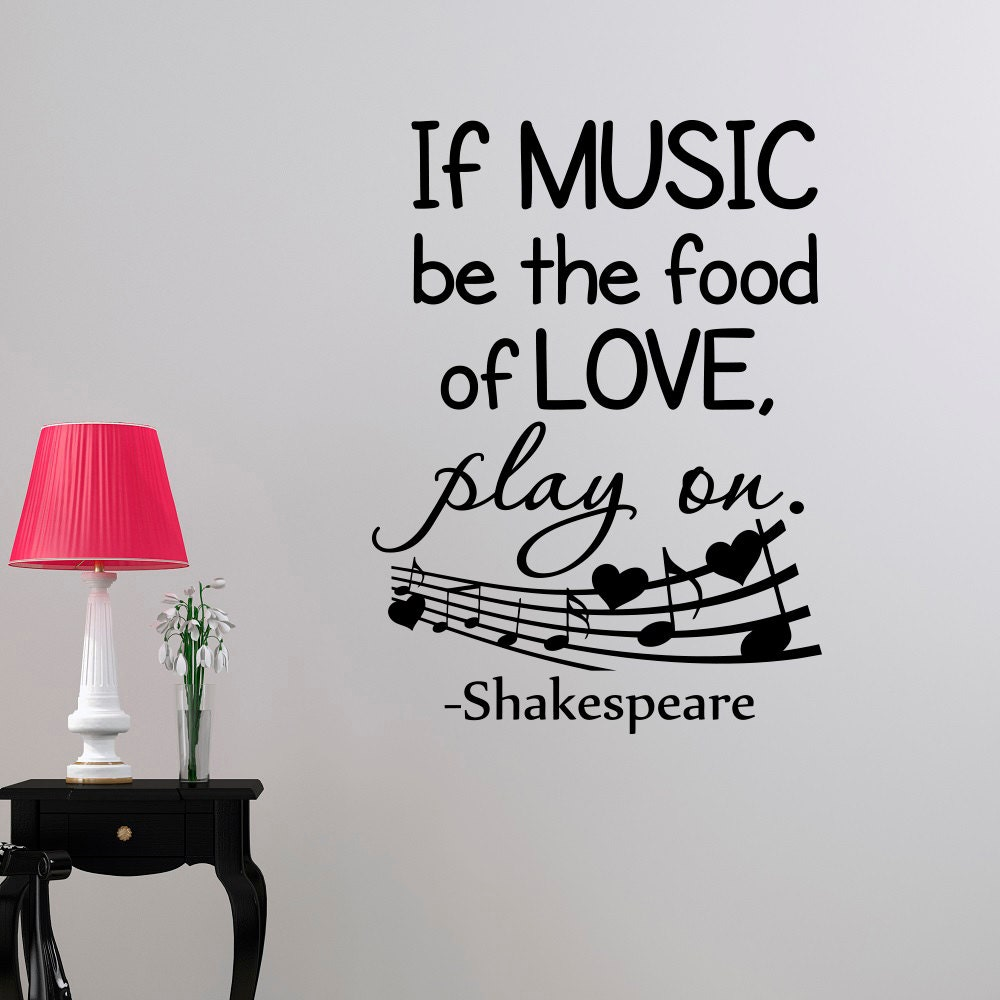 Musical Love Quotes: Music Quotes Wall Decal If Music Be The Food Of Love Play On