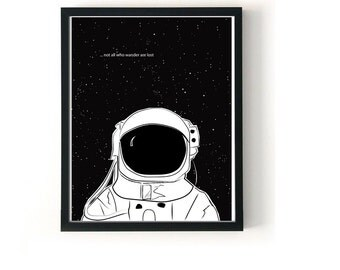 Not all who wander are lost print, Scandinavian poster, Space Poster kids room decor, black and white boys wall decor, astronaut print