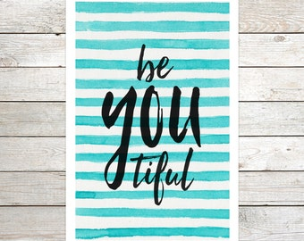 Be YOU tiful - Modern Typography Digital Art Print