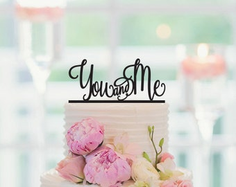 You And Me Cake Topper, Wedding Cake Topper, Engagement Cake Topper, Anniversary Cake Topper, 078
