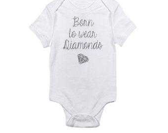 Born to wear Diamonds - Baby Onesie