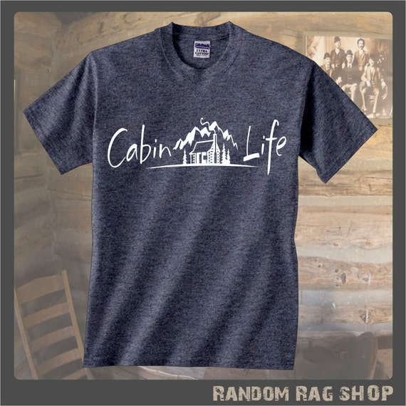Cabin life t shirt 045 rock for Be creative or die shirt