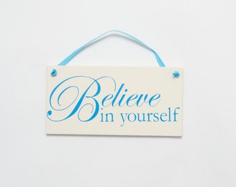 Believe in yourself quote Plaque