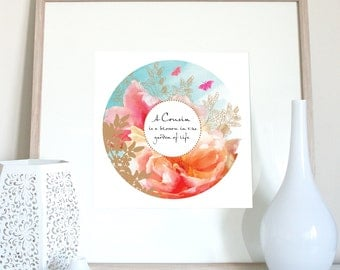 A Cousin is a blossom in the garden of life, birthday present, birthday gift, cousin birthday