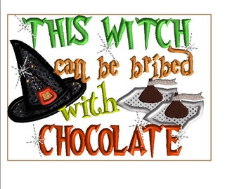 5x7 THIS WITCH can be bribed with CHOCOLATE!  Halloween embroidery design.  Applique hat, candy wrappers Multiple formats.
