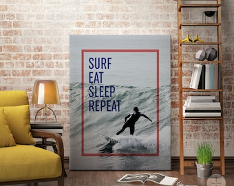 Surf Eat Sleep Repeat Printable Surfers Print, Surfers Poster, Surf Lovers Art, Surfer's Home Decor, Surf Art, Surf Decor