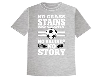 No Grass Stains Soccer shirt