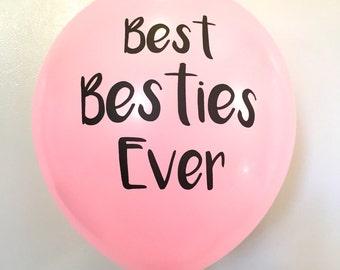 Best Besties Ever Balloon
