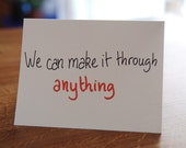 "Card ""We can make it through anything"" / Friendship Card / Love Card"