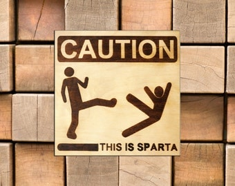 Caution! This is Sparta Pyrography Sign, Caution! This is Sparta Funny Wood Burned, Nice Birthday Gift, Great Gift for Him, Gift for Her