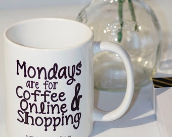 Mondays are for Coffee & Online Shopping Mug