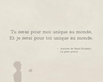 """Quote """"The little prince"""", """"Tu seras for me unique in the world"""", quote from The Little Prince"""