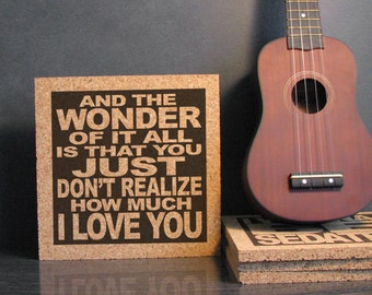 ERIC CLAPTON - And The Wonder Of It All Is That You Just Don't Realize How Much I Love You - Cork Wall Art Trivet - Wonderful Tonight Lyrics