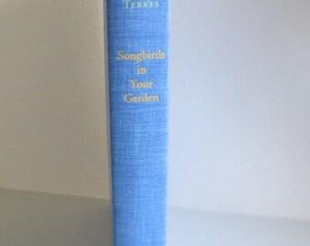 Vintage Bird Book - SONGBIRDS In Your Garden - Naturalist - Illustrated - Gardening Book  - Botany - Horticulture - Woodland