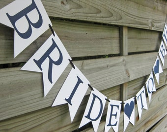 Bride To Be banner - Bridal Shower Decoration in Navy Blue and White
