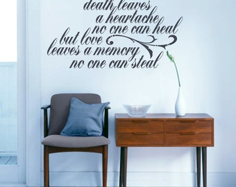 Death Leaves A Heartache No One Can Heal But Love Leaves A Memory No One Can Steal - Quotes Wall Decals