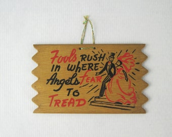 1950s Wedding Wishes - vintage wooden plaque - Fools Rush In Where Angels Fear To Tread, Alexander Pope, 1701 - novelty postcard, dark humor