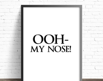 Oh My Nose- Brady Bunch Quote Digital Download funny poster, life quote, wall decor, mottos, motivational, home print art, tv sitcom