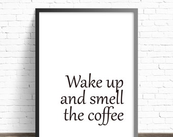 Wake up and smell the coffee good morning poster, Digital Download, Love Coffee, Black & White Quote, Dorm Decor, Home Decor, Christmas Gift