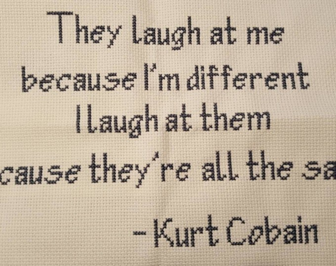 Custom Kurt Cobain Quote Framed 11X13 Cross Stitch with Pillow Option 15x15/16x16