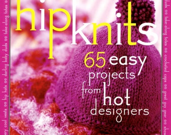 Hip Knits 65 Easy Projects Knitting Patterns Book ISBN 069622092-x