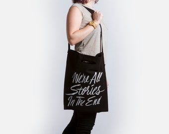 We're All Stories in the End Tote Bag