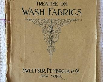 Treatise on Wash Fabrics Theodore K. Pembrook 1897 Victorian Textile Catalogue Many Pages of COLOR Illustrations of Fabric Patterns RARE