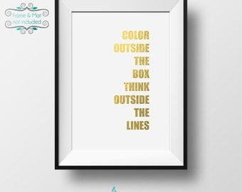 Color Outside the Box Think Outside the Lines Gold Foil 5 x 7 Print - American English - Strive to be at your creative best!